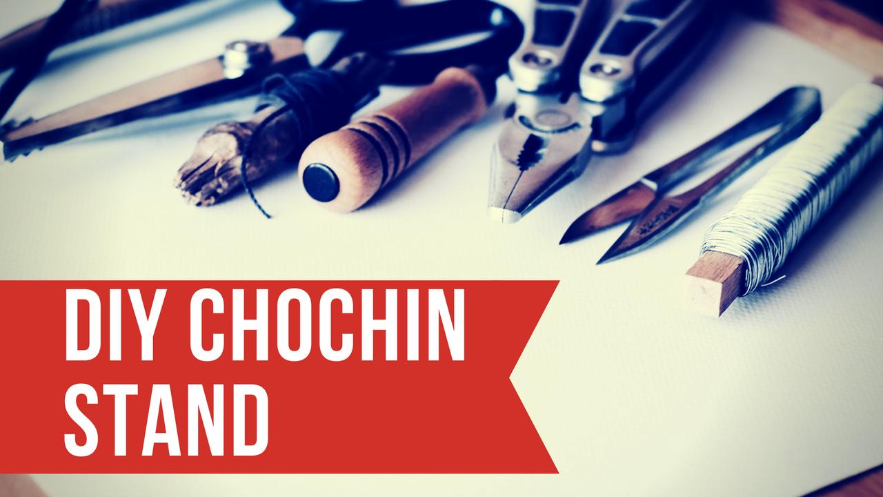 DIY CHOCHIN STAND